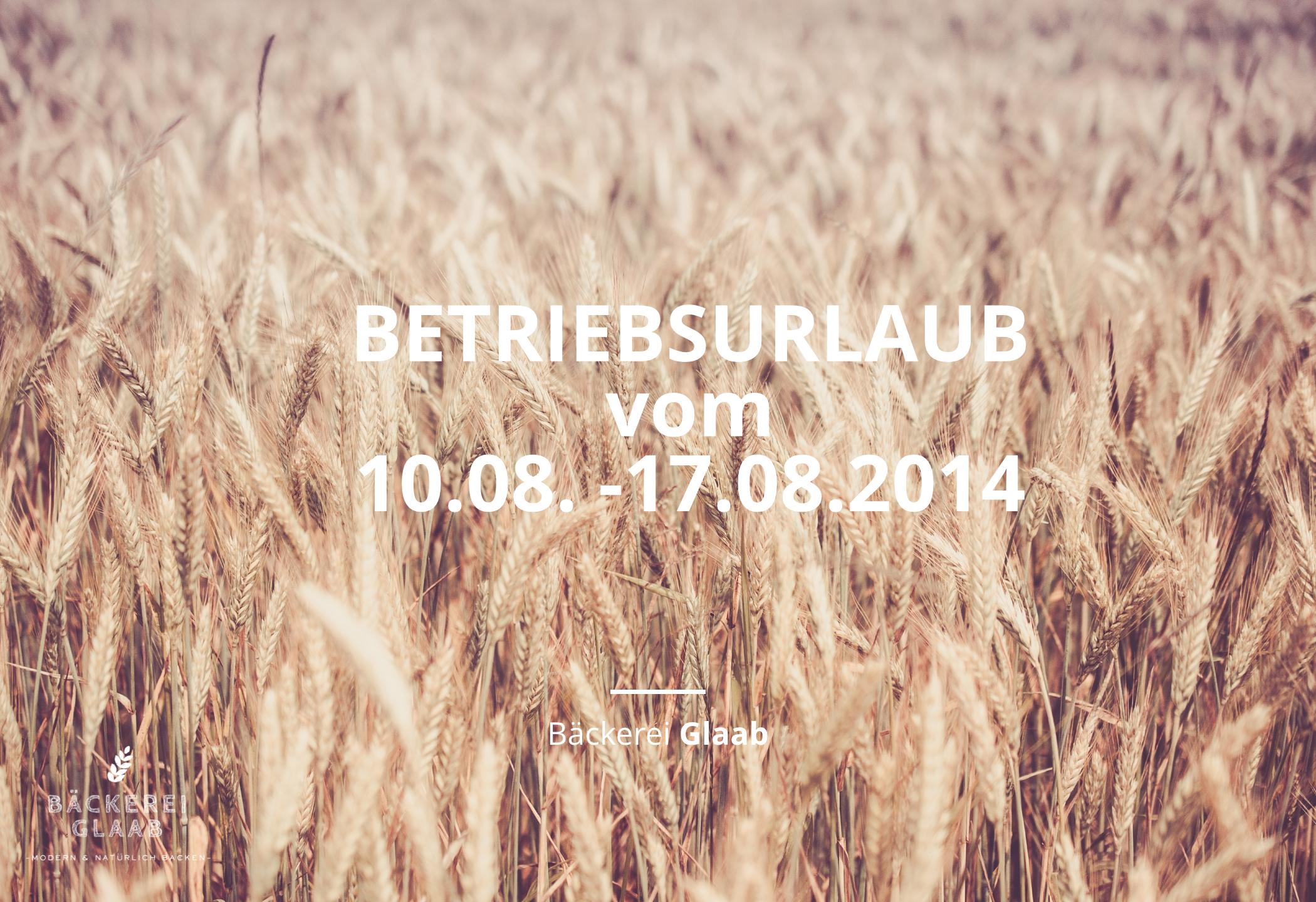 Betriebsurlaub von 10.08. – 17.08.2014